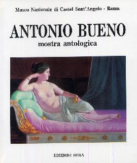 Antonio Bueno. Mostra antologica (Roma, Castel Sant'Angelo, 1987)