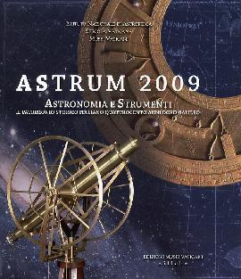Astrum 2009. Astronomia e Strumenti Da Galileo ad Oggi