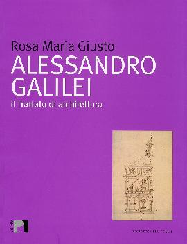 Alessandro Galilei. Il trattato di architettura