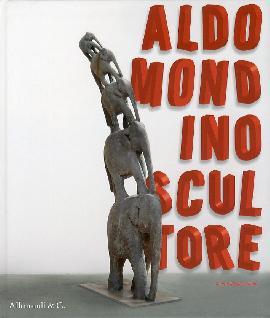 Aldo Mondino. Scultore. Sculptor
