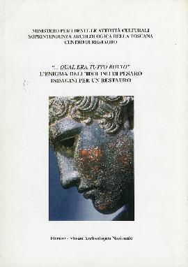 ...qual era tutto rotto. L'enigma dell'Idolino di Pesaro. Indagini per un restauro