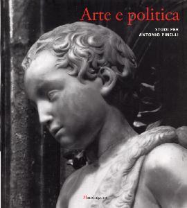 Arte e Politica. Studi per Antonio Pinelli