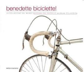 Benedette biciclette! La collezione del museo della Madonna del Ghisallo. Museum Collection.